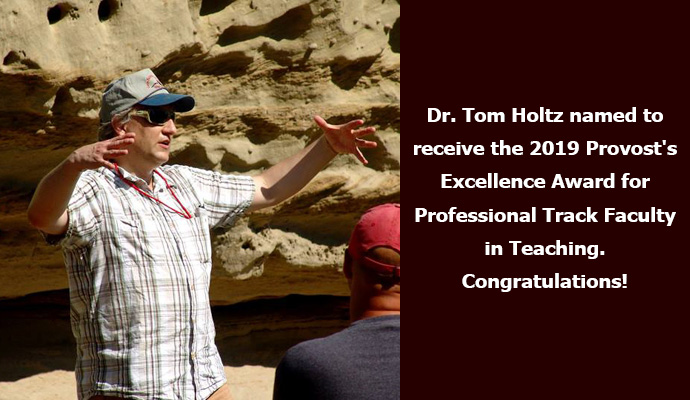 Dr. Tom Holtz named to receive the 2019 Provost's Excellence Award for Professional Track Faculty in Teaching. Congratulations!