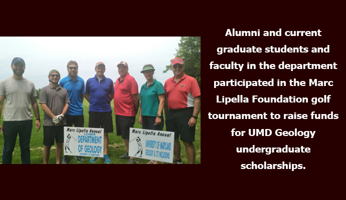 Alumni and current graduate students and faculty in the department participated in the Marc Lipella Foundation golf tournament to raise funds for UMD Geology undergraduate scholarships.
