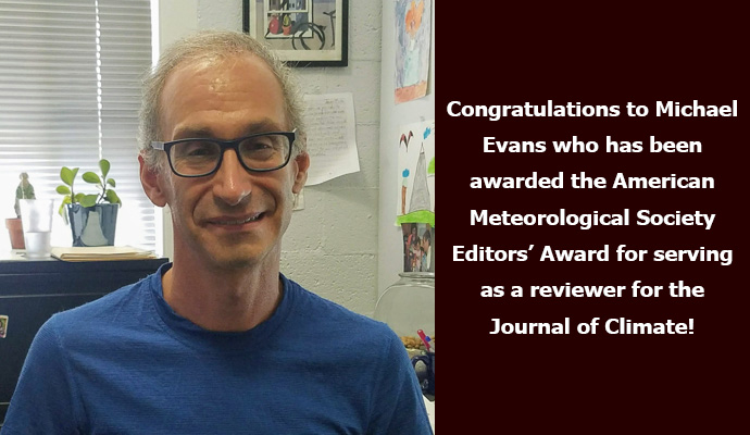 Congratulations to Michael Evans who has been awarded the AMS Editors' Award for serving as a reviewer for the Journal of Climate.