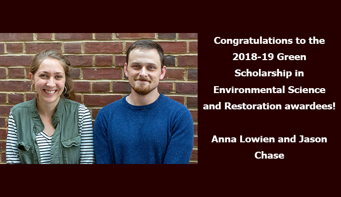 Congratulations to the 2018-19 Green Scholarship in Environmental Science and Restoration awardees!