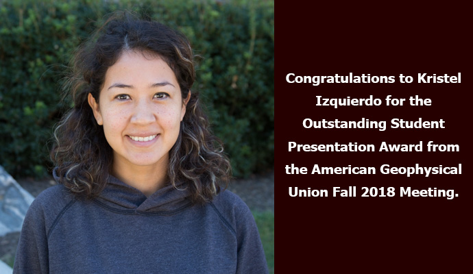 Congratulations to Kristel Izquierdo for the Outstanding Student Presentation Award from the American Geophysical Union Fall 2018 Meeting.